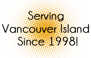 Serving Vancouver Island Since 1998!